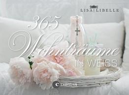 365 Tage Wohnträume in Weiß: der Dauerkalender als Tischaufsteller mit Fotografien, Deko Tipps und Einrichtungsideen rund um das Thema Shabby chic - 1