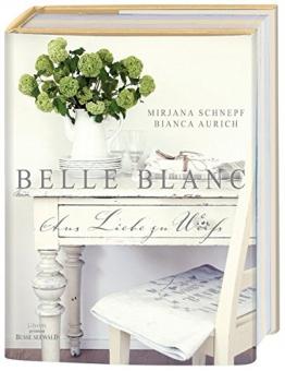 Belle blanc - aus Liebe zu Weiß - 1