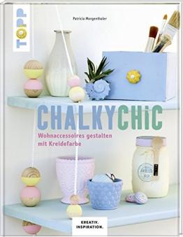 Chalky Chic (KREATIV.INSPIRATION): Wohnaccessoires gestalten mit Kreidefarbe - 1