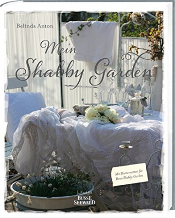 Mein Shabby Garden: Weiß Wohnen im Grünen - 1