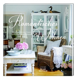 Romantisches Wohnen: Wie zehn charmante Frauen ihren persönlichen Wohnstil entdeckten - 1
